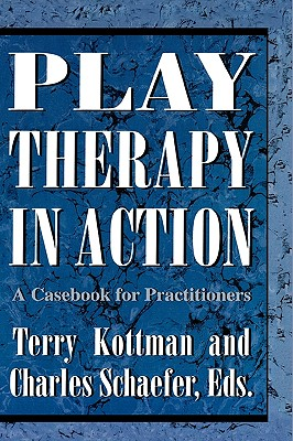 Play Therapy in Action By Kottman, Terry/ Schaefer, Charles (EDT)